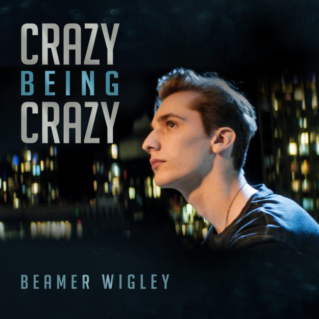 Crazy MASTER_BeamerWigley_CrazyBeingCrazy